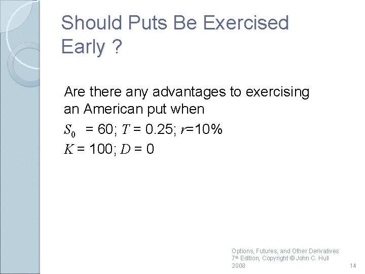 Should Puts Be Exercised Early ? Are there any advantages to exercising an American
