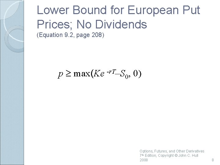 Lower Bound for European Put Prices; No Dividends (Equation 9. 2, page 208) p