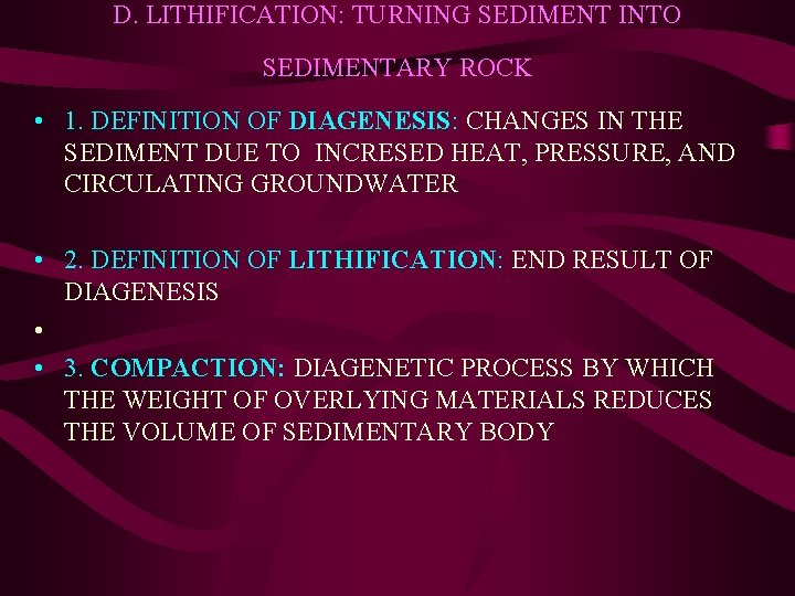 D. LITHIFICATION: TURNING SEDIMENT INTO SEDIMENTARY ROCK • 1. DEFINITION OF DIAGENESIS: CHANGES IN