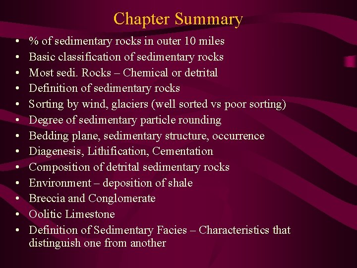 Chapter Summary • • • • % of sedimentary rocks in outer 10 miles