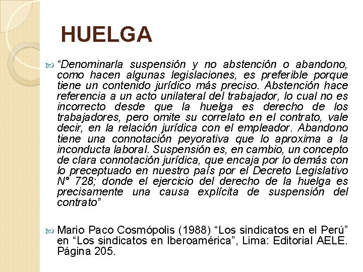 """HUELGA """"Denominarla suspensión y no abstención o abandono, como hacen algunas legislaciones, es preferible"""