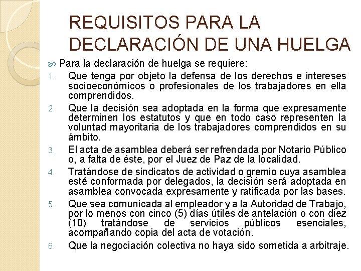 REQUISITOS PARA LA DECLARACIÓN DE UNA HUELGA 1. 2. 3. 4. 5. 6. Para