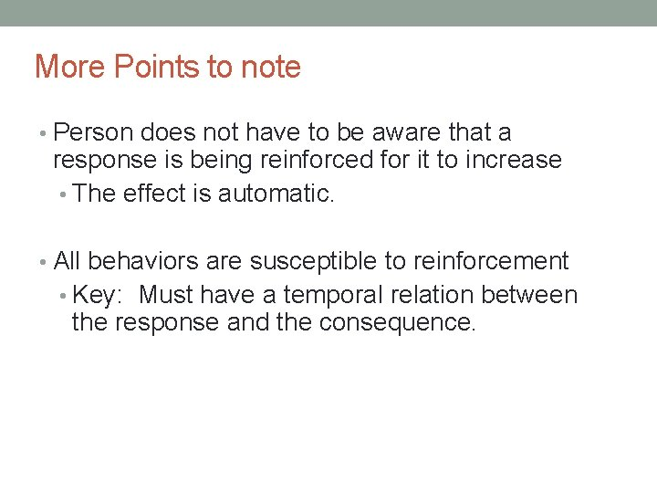 More Points to note • Person does not have to be aware that a