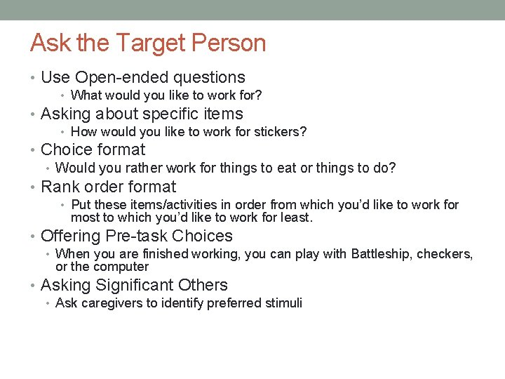 Ask the Target Person • Use Open-ended questions • What would you like to