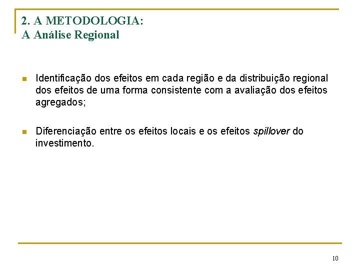 2. A METODOLOGIA: A Análise Regional n Identificação dos efeitos em cada região e