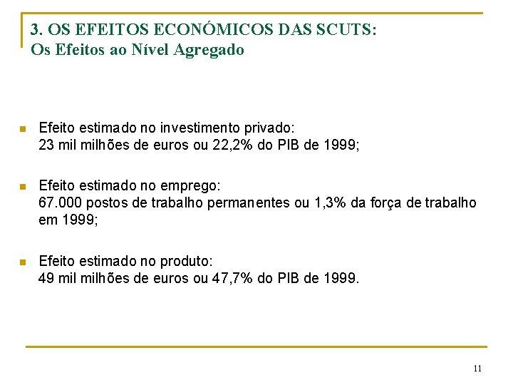 3. OS EFEITOS ECONÓMICOS DAS SCUTS: Os Efeitos ao Nível Agregado n Efeito estimado
