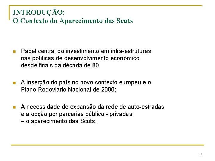 INTRODUÇÃO: O Contexto do Aparecimento das Scuts n Papel central do investimento em infra-estruturas