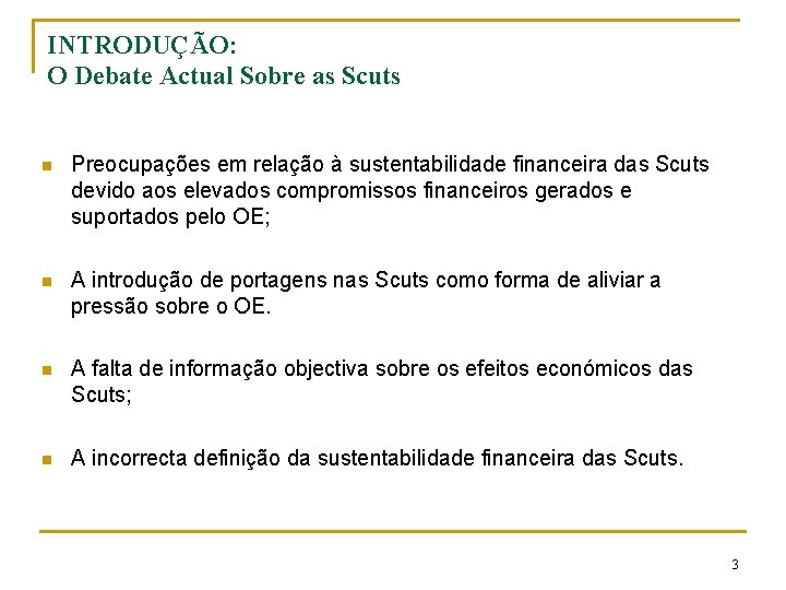 INTRODUÇÃO: O Debate Actual Sobre as Scuts n Preocupações em relação à sustentabilidade financeira