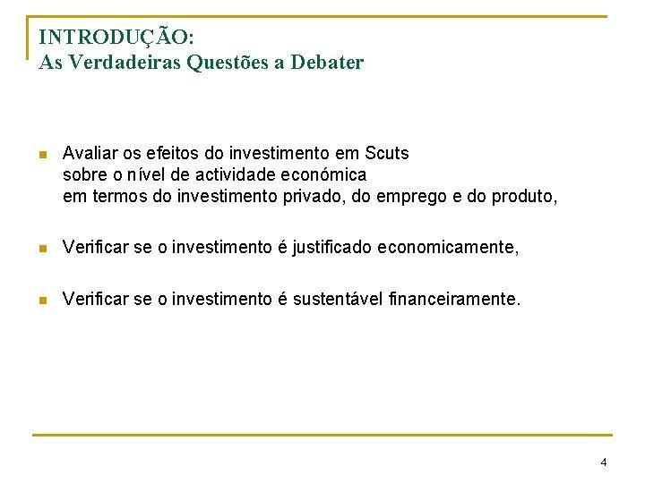 INTRODUÇÃO: As Verdadeiras Questões a Debater n Avaliar os efeitos do investimento em Scuts