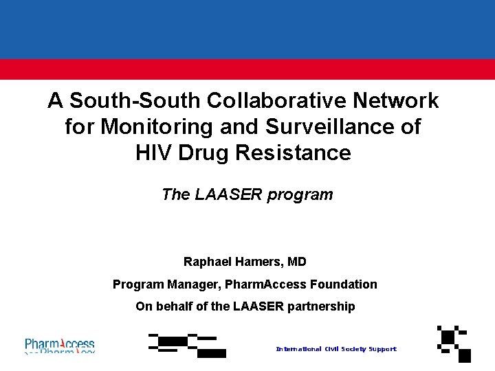 A South-South Collaborative Network for Monitoring and Surveillance of HIV Drug Resistance The LAASER