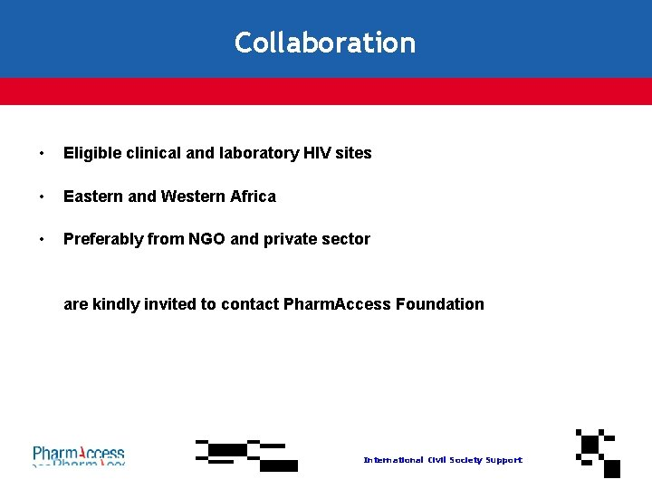 Collaboration • Eligible clinical and laboratory HIV sites • Eastern and Western Africa •