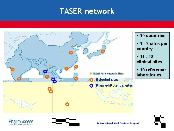 TASER network § 10 countries § 1 - 2 sites per country § 11