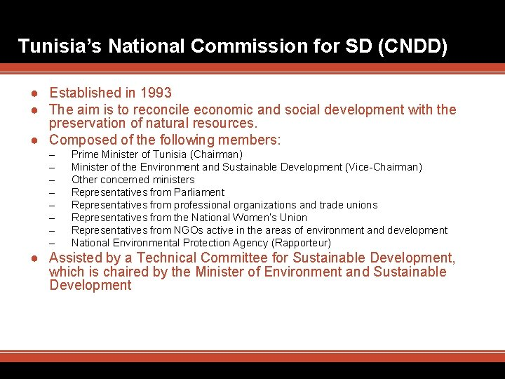 Tunisia's National Commission for SD (CNDD) ● Established in 1993 ● The aim is