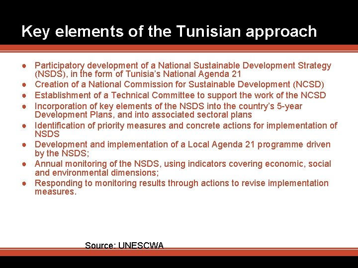 Key elements of the Tunisian approach ● Participatory development of a National Sustainable Development