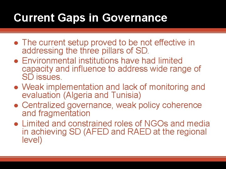Current Gaps in Governance ● The current setup proved to be not effective in