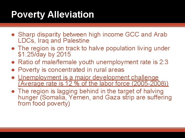 Poverty Alleviation ● Sharp disparity between high income GCC and Arab LDCs, Iraq and