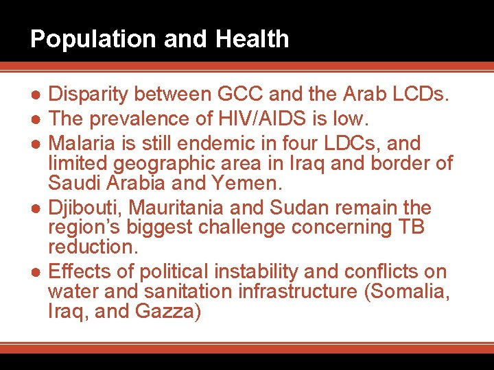 Population and Health ● Disparity between GCC and the Arab LCDs. ● The prevalence