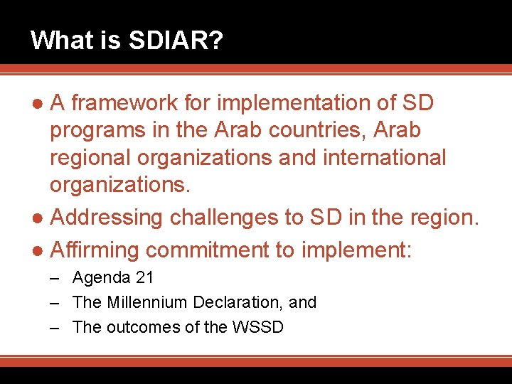 What is SDIAR? ● A framework for implementation of SD programs in the Arab