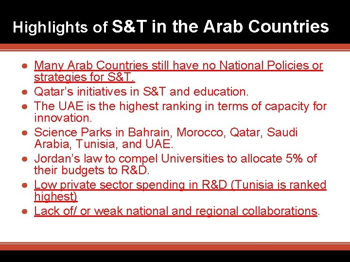 Highlights of S&T in the Arab Countries ● Many Arab Countries still have no