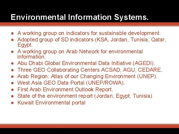 Environmental Information Systems. ● A working group on indicators for sustainable development. ● Adopted