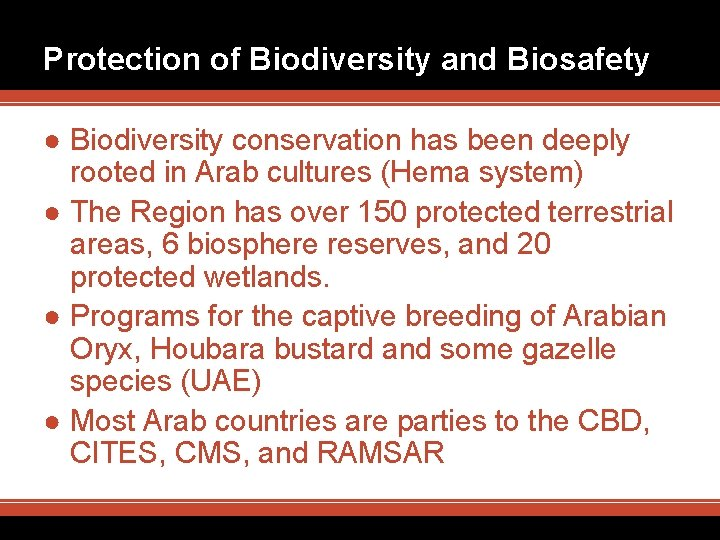 Protection of Biodiversity and Biosafety ● Biodiversity conservation has been deeply rooted in Arab