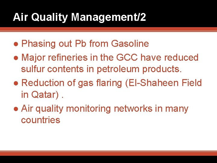 Air Quality Management/2 ● Phasing out Pb from Gasoline ● Major refineries in the