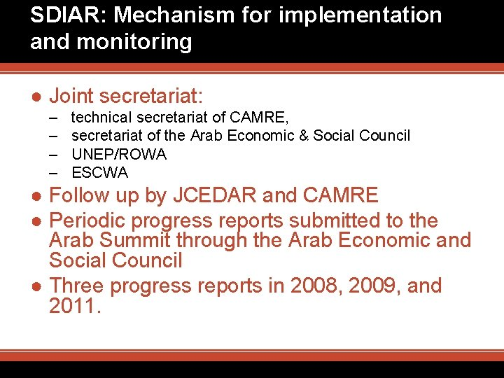 SDIAR: Mechanism for implementation and monitoring ● Joint secretariat: – – technical secretariat of