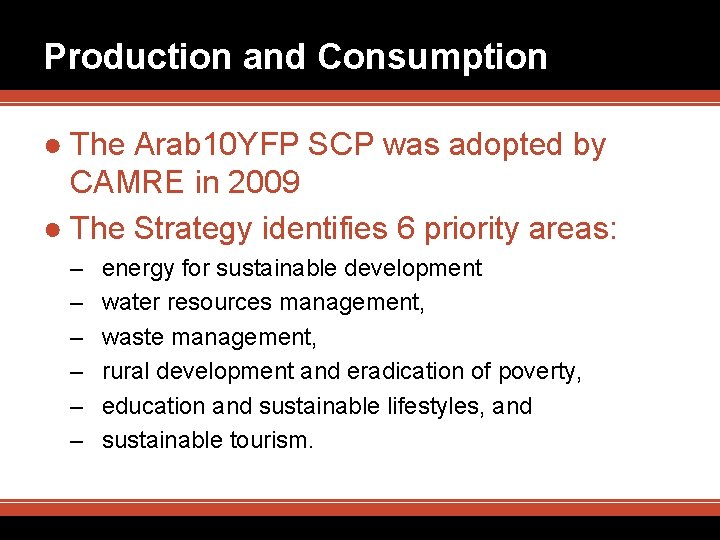 Production and Consumption ● The Arab 10 YFP SCP was adopted by CAMRE in