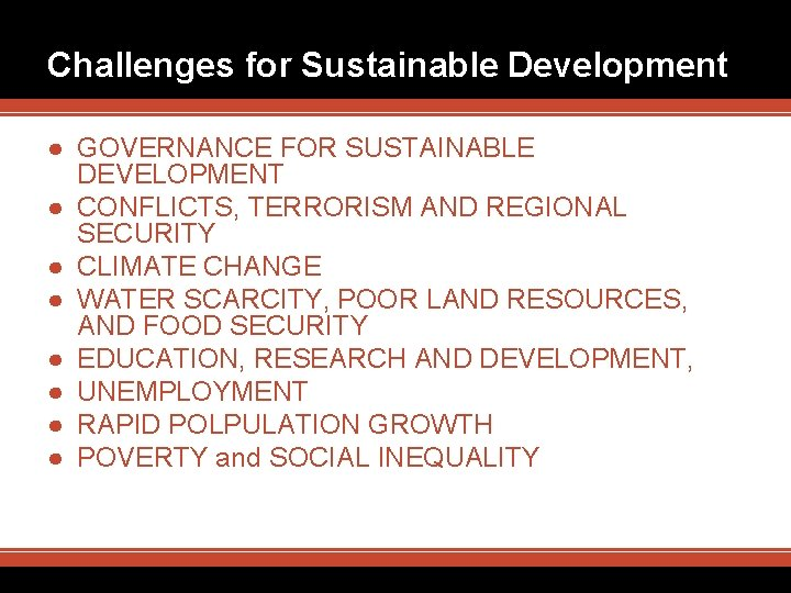 Challenges for Sustainable Development ● GOVERNANCE FOR SUSTAINABLE DEVELOPMENT ● CONFLICTS, TERRORISM AND REGIONAL