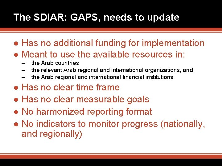 The SDIAR: GAPS, needs to update ● Has no additional funding for implementation ●