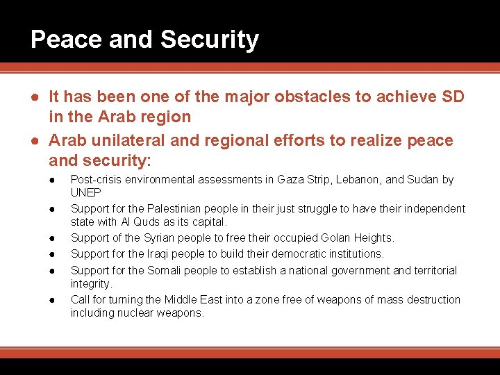 Peace and Security ● It has been one of the major obstacles to achieve