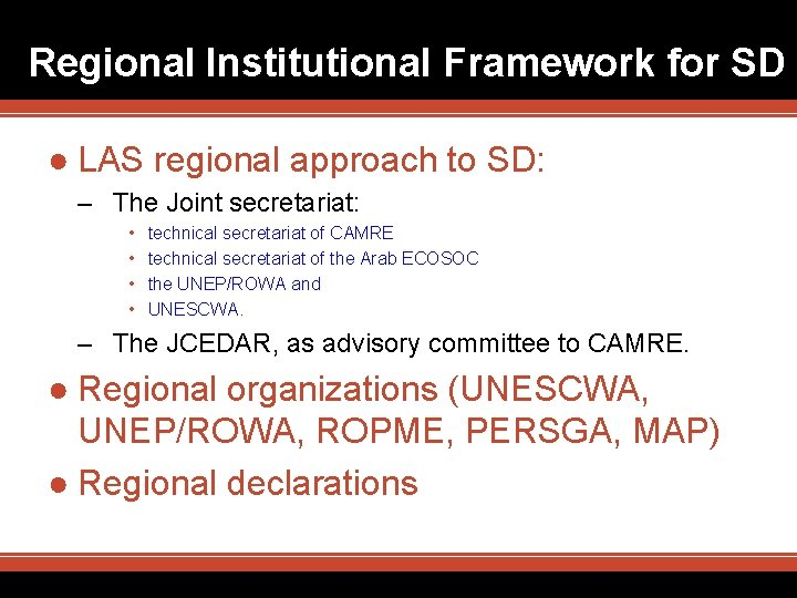 Regional Institutional Framework for SD ● LAS regional approach to SD: – The Joint