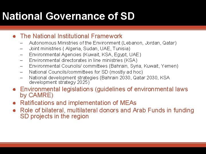 National Governance of SD ● The National Institutional Framework – – – – Autonomous