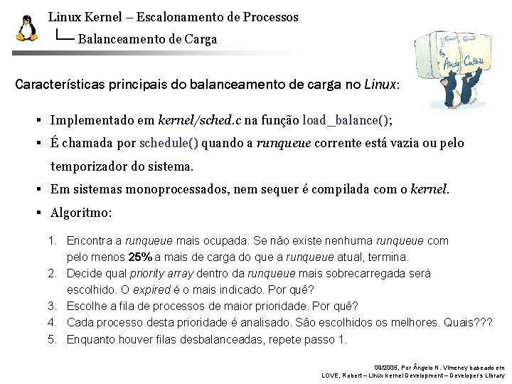Linux Kernel – Escalonamento de Processos Balanceamento de Carga Características principais do balanceamento de