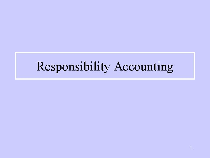 Responsibility Accounting 1