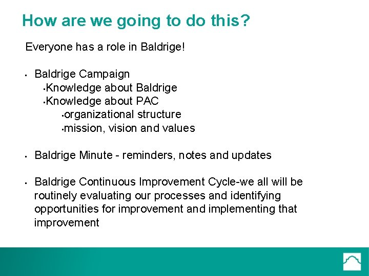 How are we going to do this? Everyone has a role in Baldrige! •