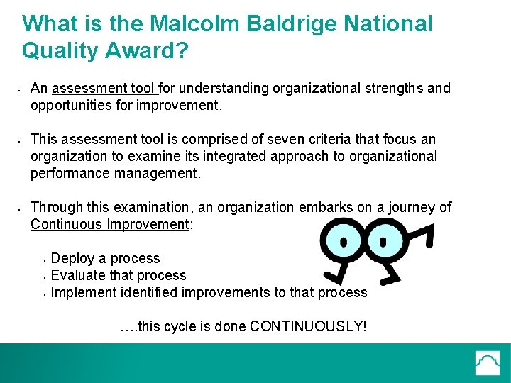 What is the Malcolm Baldrige National Quality Award? • • • An assessment tool