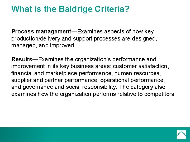 What is the Baldrige Criteria? Process management—Examines aspects of how key production/delivery and support