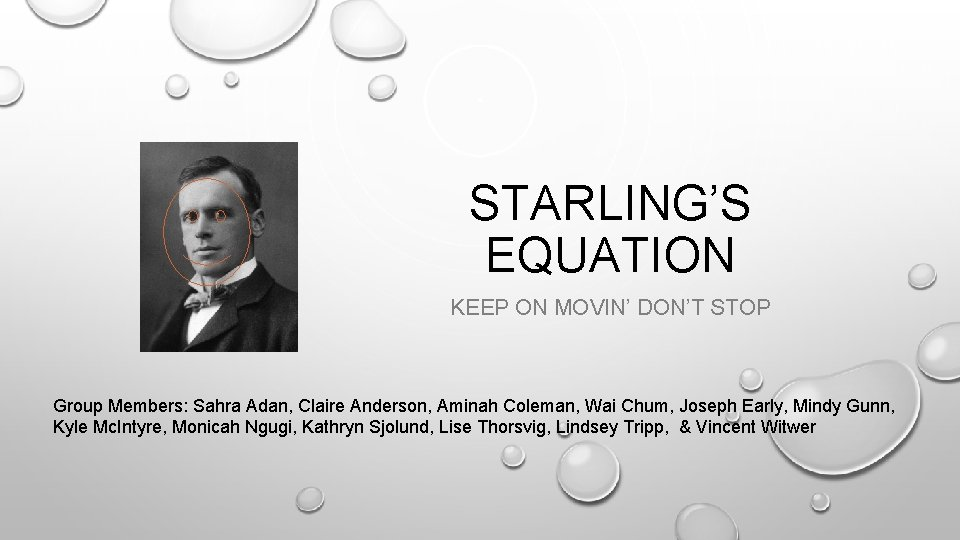 STARLING'S EQUATION KEEP ON MOVIN' DON'T STOP Group Members: Sahra Adan, Claire Anderson, Aminah