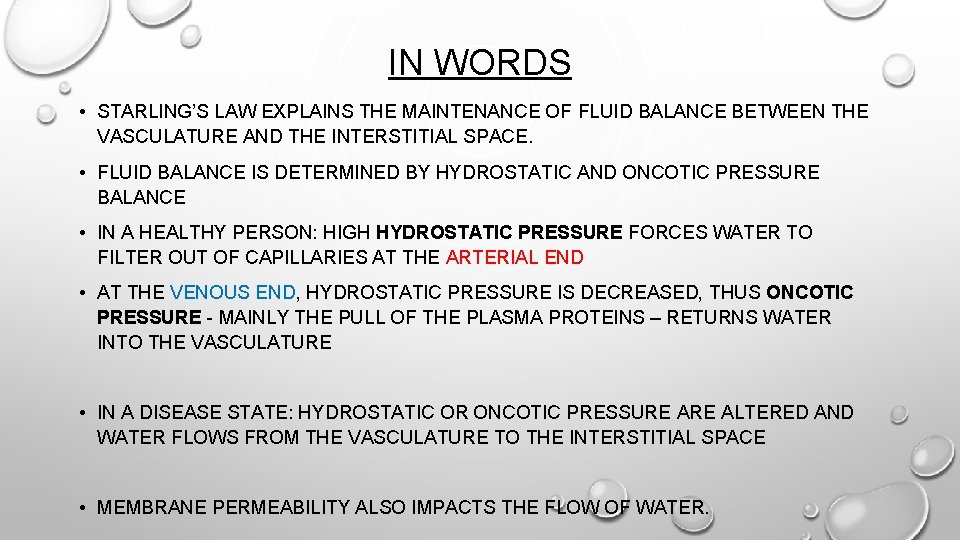 IN WORDS • STARLING'S LAW EXPLAINS THE MAINTENANCE OF FLUID BALANCE BETWEEN THE VASCULATURE