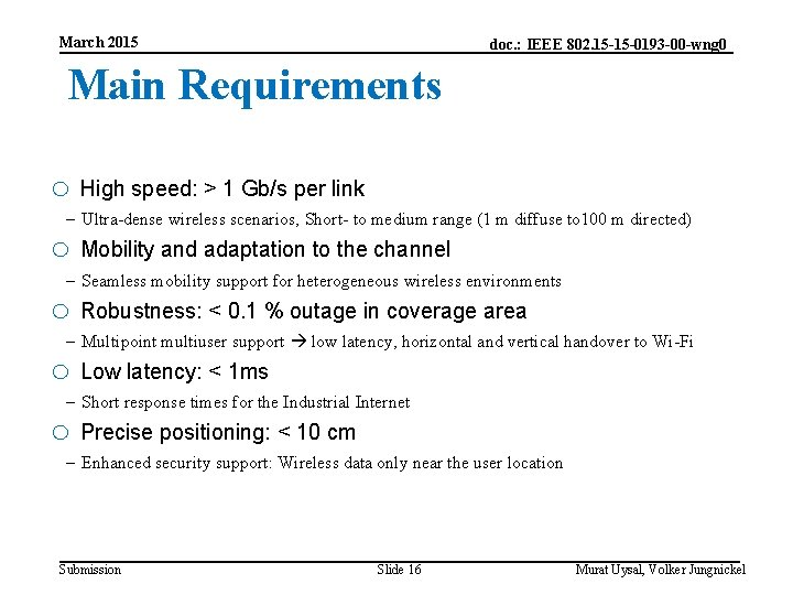 March 2015 doc. : IEEE 802. 15 -15 -0193 -00 -wng 0 Main Requirements