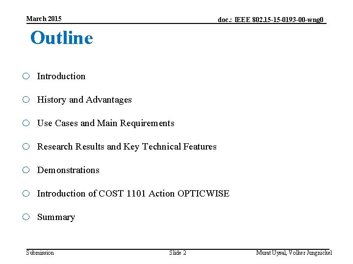 March 2015 doc. : IEEE 802. 15 -15 -0193 -00 -wng 0 Outline o