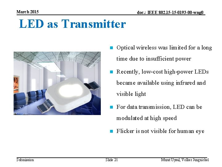 March 2015 doc. : IEEE 802. 15 -15 -0193 -00 -wng 0 LED as