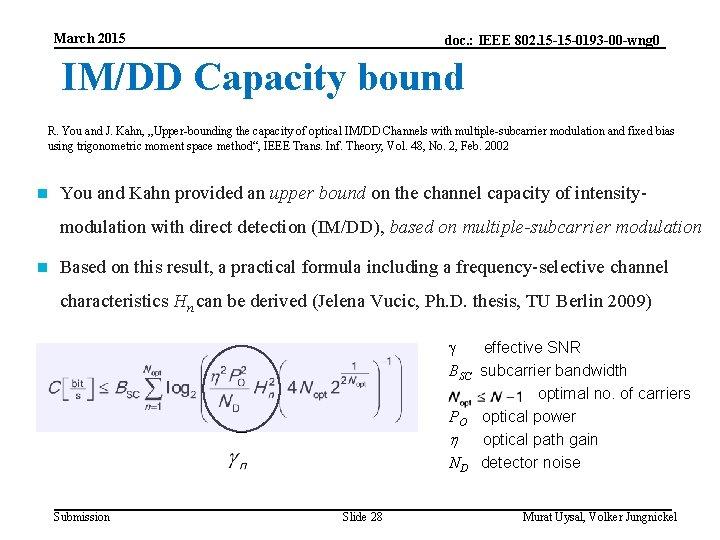March 2015 doc. : IEEE 802. 15 -15 -0193 -00 -wng 0 IM/DD Capacity