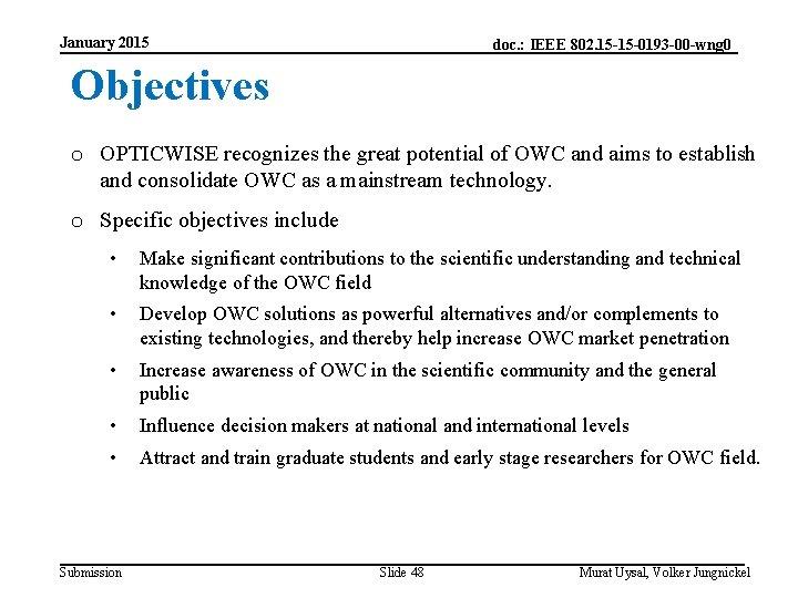 January 2015 doc. : IEEE 802. 15 -15 -0193 -00 -wng 0 Objectives o