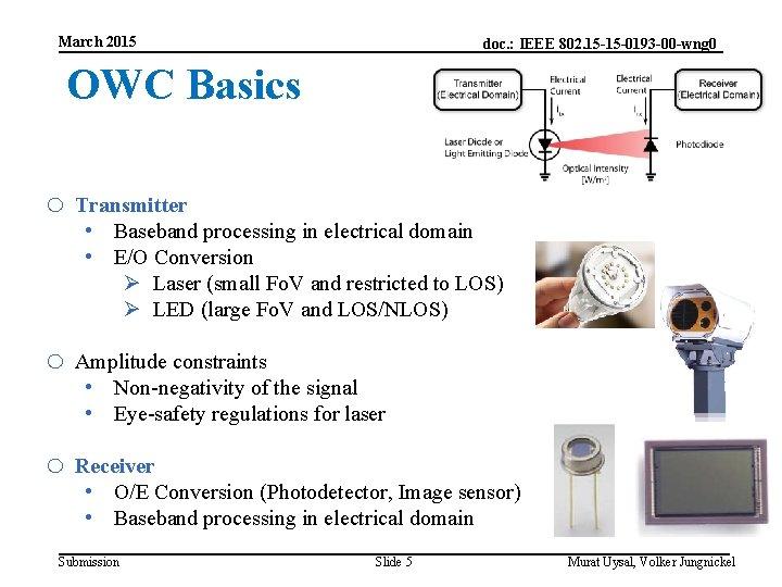 March 2015 doc. : IEEE 802. 15 -15 -0193 -00 -wng 0 OWC Basics