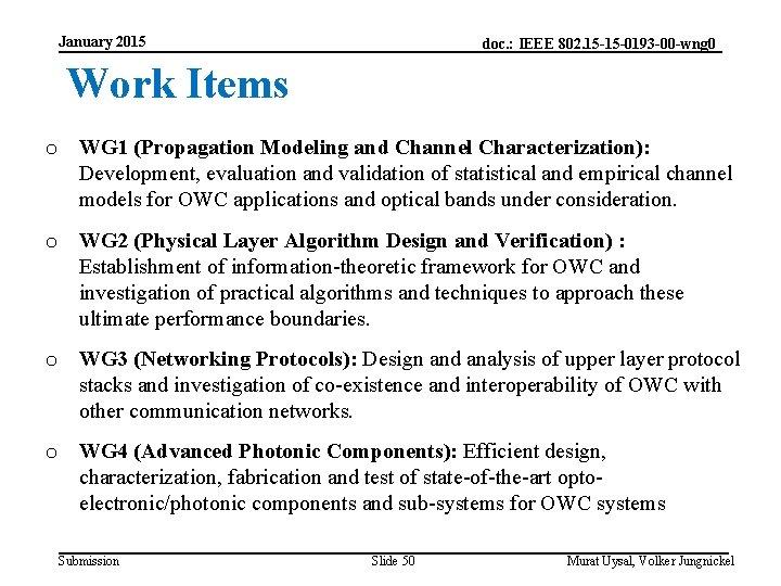 January 2015 doc. : IEEE 802. 15 -15 -0193 -00 -wng 0 Work Items