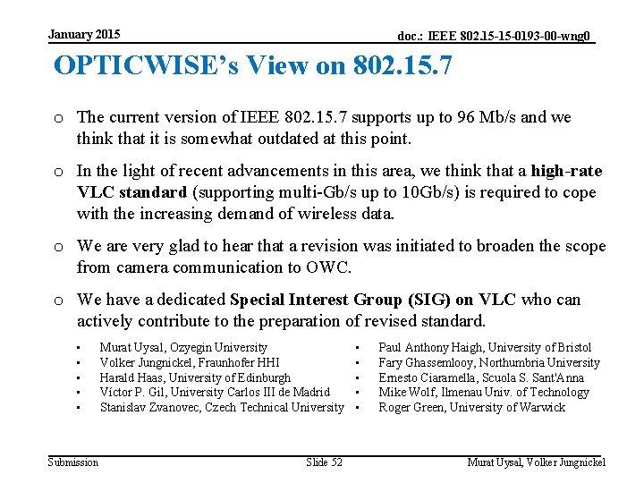 January 2015 doc. : IEEE 802. 15 -15 -0193 -00 -wng 0 OPTICWISE's View