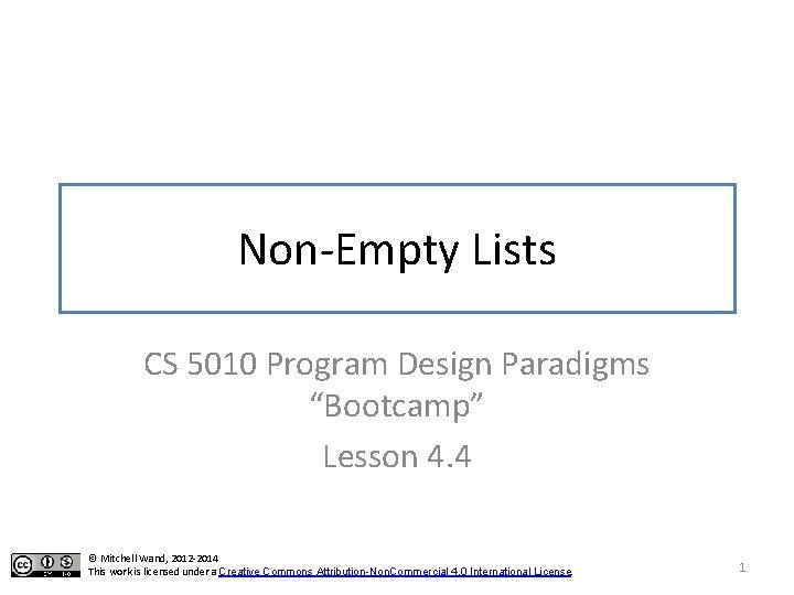 "Non-Empty Lists CS 5010 Program Design Paradigms ""Bootcamp"" Lesson 4. 4 © Mitchell Wand,"