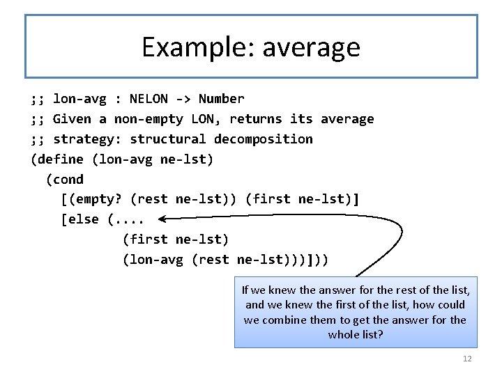 Example: average ; ; lon-avg : NELON -> Number ; ; Given a non-empty